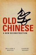 Old Chinese: A New Reconstruction