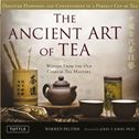 The Ancient Art of Tea: Wisdom From the Ancient Chinese Tea Masters