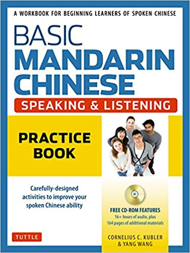 Basic Mandarin Chinese - Speaking and Listening Practice Book: A Workbook for Beginning Learners of Spoken Chinese