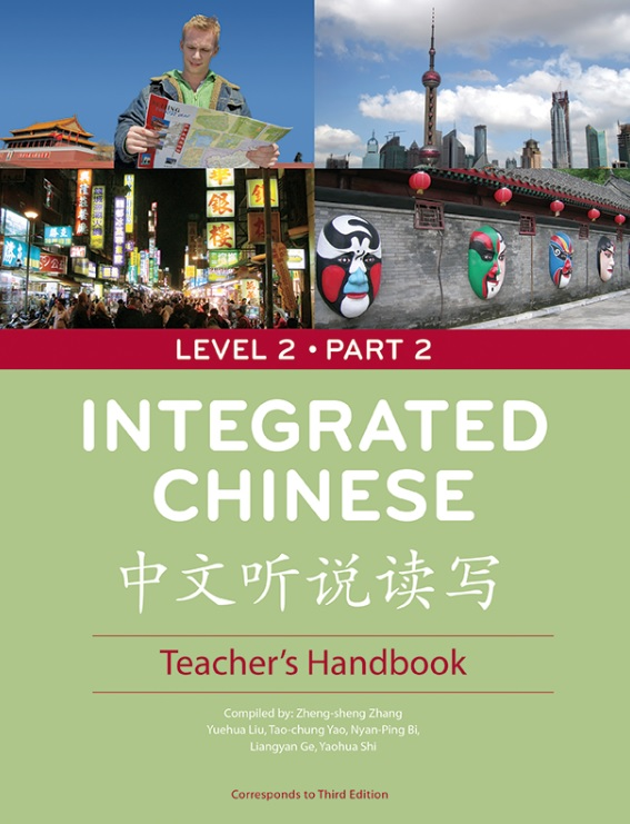 Integrated Chinese Level 2 Part 2 - Teacher's Handbook