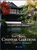 The Great Chinese Gardens: History, Concepts, Techniques