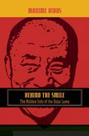 Behind the Smile: the Hidden Side of the Dalai Lama