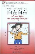 Left and Right: the Conjoined Brothers - Chinese Breeze Graded Reader Series, Level 1: 300 Words Level