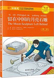 The Moon Sculpture Left Behind - Chinese Breeze Graded Reader Series, Level 3: 750 Words Level