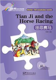 Tian Ji and the Horse Racing - Rainbow Bridge Graded Chinese Reader, Starter : 150 Vocabulary Words