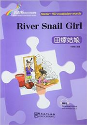 River Snail Girl - Rainbow Bridge Graded Chinese Reader, Starter : 150 Vocabulary Words