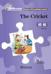 The Cricket - Rainbow Bridge Graded Chinese Reader, Starter : 150 Vocabulary Words