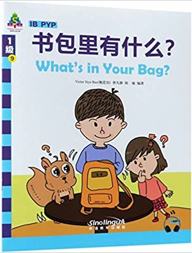 What's in Your Bag? - Sinolingua Learning Tree for IB PYP (Level 1)