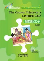 The Crown Prince or a Leopard Cat? - Rainbow Bridge Graded Chinese Reader, Level 3: 750 Vocabulary Words