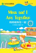 Mum and I Are Together (for Teenagers): Friends Chinese Graded Readers (Level 1)