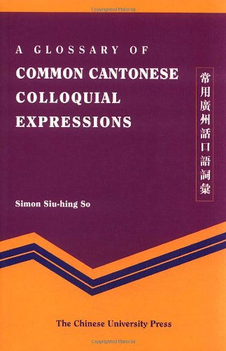 A Glossory of Common Cantonese Colloquial Expressions